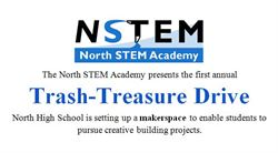 "Letters say, ""The North STEM Academy presensts the first annual Trash-Treasure Drive"